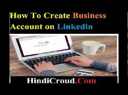 create a business profile on linkedin search result youtube video linkedin account kaise khole