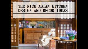 very nice asian style kitchen design ideas youtube