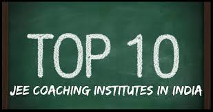 top 10 coaching institutes for iit jee main and advanced in india