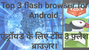 android flash browser top 3 flash browser for android