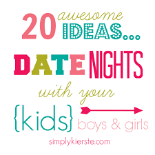 thanksgiving dates last 10 years date nights with your kids top 20 ideas simplykierste com