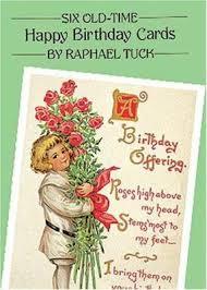 happy birthday postcards six time happy birthday postcards by raphael tuck tuck