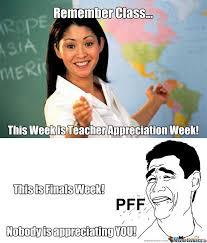 Teacher Appreciation Memes - teacher appreciation week by daniel gauldin meme center