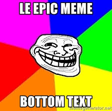 Le Meme - le epic meme bottom text trollface meme generator