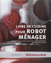livre cuisine kitchenaid amazon fr livre de cuisine pour ménager 40 recettes et
