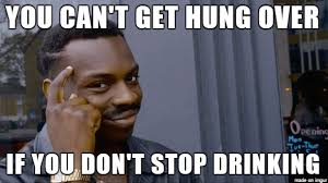 Funny Alcohol Memes - 20 funny drinking memes you should start sharing today word porn