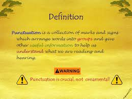 punctuation definition punctuation punctuation is a collection of