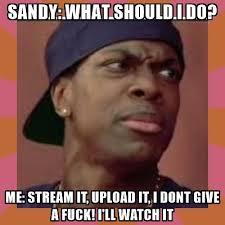 Meme Generator Upload Image - sandy what should i do me stream it upload it i dont give a