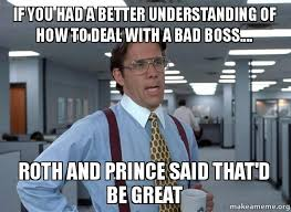 Bad Boss Meme - if you had a better understanding of how to deal with a bad boss