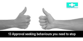 Seeking Text 13 Approval Seeking Behaviours You Need To Stop Header Jpg