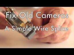 fix old cameras simple wire splice youtube