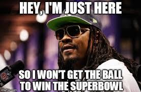 Seahawks Super Bowl Meme - image tagged in marshawn lynch superbowl seahawks imgflip