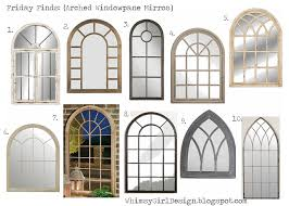 Ideas Design For Arched Window Mirror Whimsy Design Friday Finds Arched Window Pane Mirrors