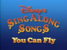 you can fly disney sing along songs you can fly disney wiki fandom powered