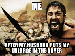 Meme Maker Net - meme maker me after my husband puts my lularoe in the dryer