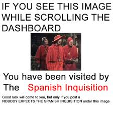 Spanish Inquisition Meme - monty python nobody expects the spanish inquisition the spanish