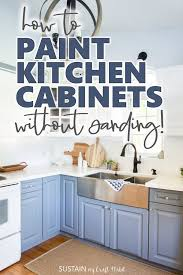 what to use to paint cabinets without sanding how to paint kitchen cabinets without sanding sustain my