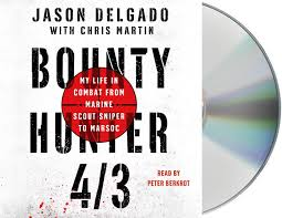 bounty hunter 4 3 my life in combat from marine scout sniper to