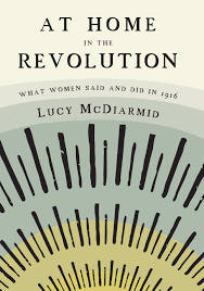 at home in the revolution what women said and did in 1916 royal