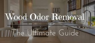 how to remove odor from wood cabinets the ultimate guide for wood odor removal