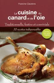 cuisiner une oie la cuisine du canard et de l oie francine claustres decitre