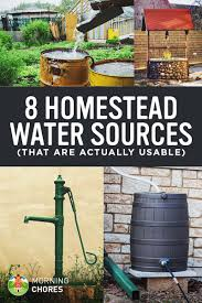 off grid water systems 8 viable solutions to bring water to homestead