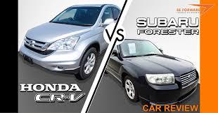 compare honda crv to subaru forester cr v vs subaru forester a crossover comparison