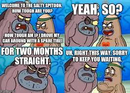 How Tough Are You Meme - how tough are you meme welcome to the salty spitoon how tough are
