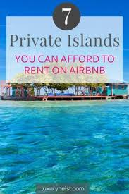 belize airbnb 7 private islands on airbnb you can afford to rent renting