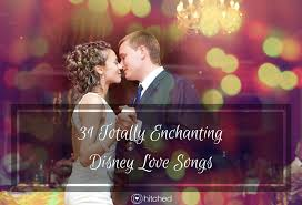 mariage dã co 31 magical disney wedding songs for any type of wedding hitched