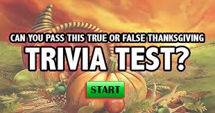 quizfreak can you pass this true or false thanksgiving trivia test