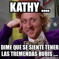 Kathy Meme - meme willy wonka kathy dime que se siente tener las