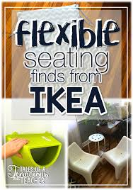 flexible seating finds at ikea tales of a tenacious teacher