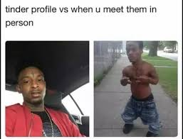 Profile Picture Memes - tinder profile vs when you meet them in person funny memes