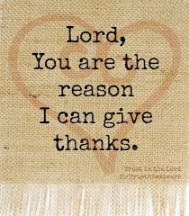 lord you are the reason i can give thanks so thankful