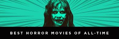 the best horror movies of all time collider