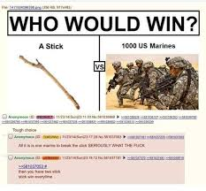 Us Marine Meme - a stick vs 1000 us marines 4chan know your meme