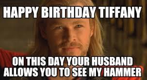 Meme Generator Happy - meme creator happy birthday tiffany on this day your husband