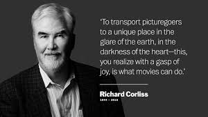 quote joy movie richard corliss dies at 71 was time magazine film critic for 35 years