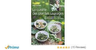 la cuisine des plantes sauvages amazon fr la cuisine des plantes sauvages 130 recettes simples à