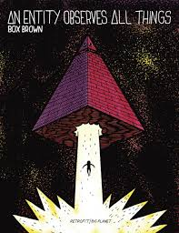 an entity observes all things box brown 9781940398389 amazon