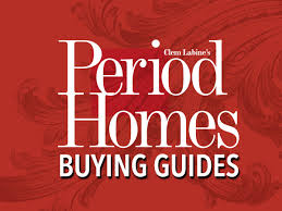buying guides from period homes magazine period homes magazine