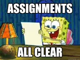 Clear Meme - assignments all clear procrastinating spongebob quickmeme