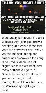 Third Shift Meme - thank you night shift sheriff sheriff although we rarley see you we
