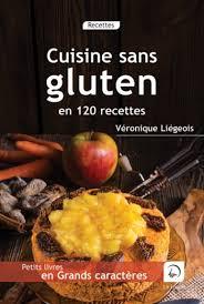 recettes de cuisine sans gluten cuisine sans gluten en 120 recettes livres grands caractères