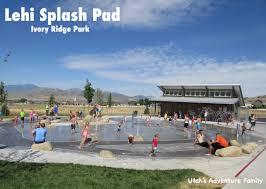 lehi splash pad at ivory ridge park utah u0027s adventure family