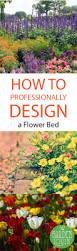 How To Design A Flower Bed Professionally Design A Flower Bed Garden Lovin