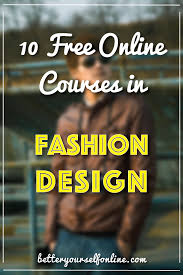 design online education free online courses in fashion design