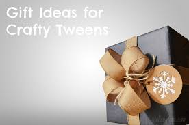 gift ideas for crafty tweens diy gift ideas tween crafts