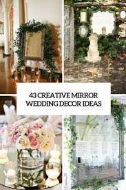 wedding decor ideas 43 creative mirror wedding décor ideas weddingomania